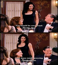 Richard: You should be very proud. Lorelai: Thanks, Dad. Emily: Your dress needs pressing. Lorelai: Thanks, Mom.