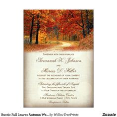 """Rustic Fall Leaves Autumn Wedding Invitations Rustic Fall Leaves Autumn Country Road Wedding Invitations for a beautiful fall wedding invitation. Use this invitation template to create your own personalized wedding invitations for a fall wedding. You can also add additional text to the back of the invite, if needed, by using the """"Customize It"""" button."""