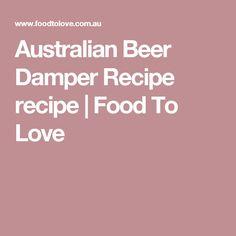 Australian Beer Damper Recipe recipe | Food To Love