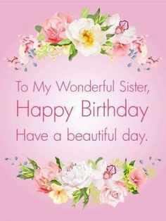 Say happy birthday to the world best sister.