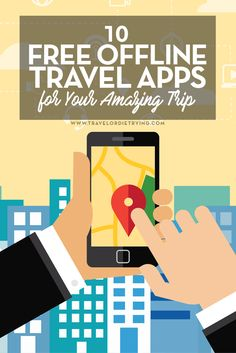 10 Free Offline Travel Apps for Your Amazing Trip