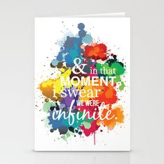 And In That Moment I Swear We Were Infinite - Perks of Being a Wallflower - Paint Splatter Poster Stationery Cards