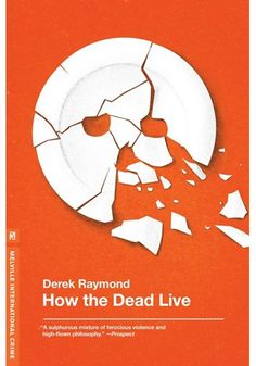 How The Dead Live- Derek Raymond