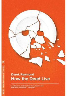 How The Dead Live- Derek Raymond