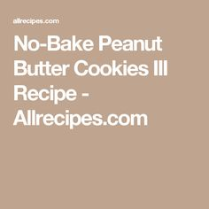 No-Bake Peanut Butter Cookies III Recipe - Allrecipes.com