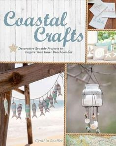 Coastal Crafts: Decorative Seaside Projects to Inspire Your Inner Beachcomber Seashell Crafts, Beach Crafts, Ocean Crafts, Seashell Projects, Coastal Style, Coastal Decor, Coastal Living, Coastal Furniture, Coastal Curtains