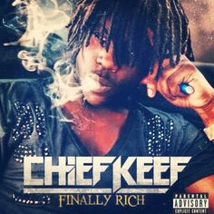 Chief Keef – Finally Rich
