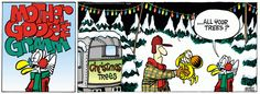 Mother Goose and Grimm By Mike Peters. Mother Goose And Grimm, Comic Strips, Humor, Comics, Christmas Trees, Creative, Funny Stuff, Cartoons, Xmas Trees