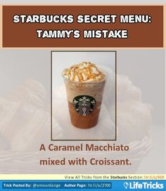 Starbucks Secret Menu: Tammy's Mistake