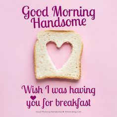 good morning quotes for him ~ good morning quotes & good morning & good morning quotes for him & good morning quotes inspirational & good morning beautiful & good morning wishes & good morning quotes funny & good morning images Good Morning Handsome Quotes, Flirty Good Morning Quotes, Positive Good Morning Quotes, Good Morning Quotes For Him, Good Morning My Love, Good Morning Funny, Good Morning Inspirational Quotes, Good Morning Messages, Good Morning Greetings