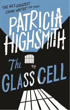 Patricia Highsmith - The Glass Cell - Little, Brown Book Group