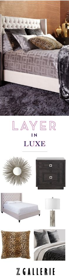 Our bedroom event is here! Layer in Luxe with 15% OFF bedroom furniture, bedding, lighting, mirrors, wall decor and rugs through Monday 10/21 in-stores and online at zgallerie.com!