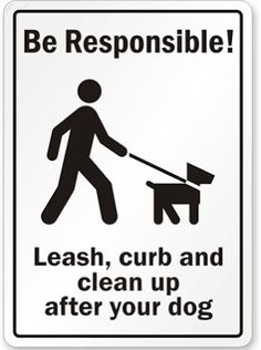 Be Responsible Leash Curb and Clean Up After Your Dog Sign 14 x 10