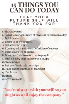 I'm sure that if someone asked you, right now, where you want to be in 5 years, you'd probably have a pretty good idea. But maybe something is stopping you from doing what you need to do to get to that place. So today, I bring you, 15 things you can do today that your future self will thank you for. Start slow and choose one. Then the next day, choose another and then another until you've filled your days with habits that are setting your future up for success. It's those baby steps that…