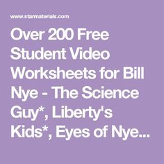Over 200 Free Student Video Worksheets for Bill Nye - The Science Guy* Liberty\u0027s