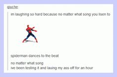 I'm listening to  Paramore - Part II and #spiderman is dancing to it LOL  what about you?does he dance to your song?