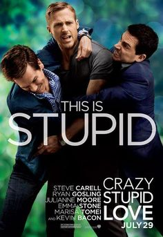 crazy stupid love.