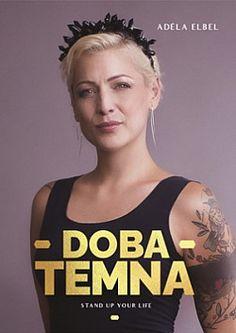 Doba temna - Adéla Elbel | Databáze knih Stand Up, Adele, Tank Man, Books, Mens Tops, Life, Get Up, Libros, Book
