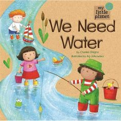 We Need Water by Charles Ghigna for ages 2-5 AUD $9.95 An important environmental lesson about the importance of water and conserving it. Told in clever rhyme with lovely illustrations and multicultural children, this is a great resource for kindergartens or preschools learning about recycling and the environment.  As a mum to a preschooler, I particularly liked the page about turning off the tap so not to waste water!