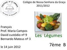 Les légumes: http://es.slideshare.net/marie1961/les-david-bernardo-7-b-2