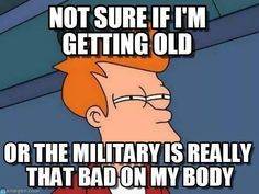 I'm only 36...old in the  Marines but my body feels like I'm at least 70