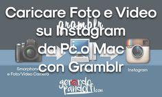 Gramblr è un applicazione per Pc e Mac che permette di caricare immagini o video su Instaram senza dover usare lo smartphone.