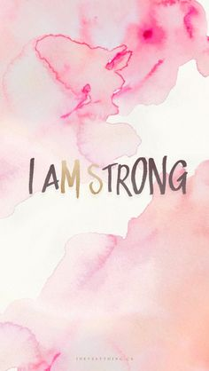 I AM STRONG | Free download for your phone, desktop or tablet! | ineverything.ca: