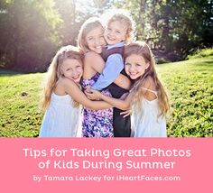 Tips for Taking Great Photos of Kids During Summer. By Tamara Lackey for iHeartFaces.com