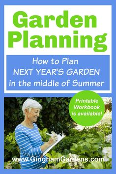 Garden Planning - How to Plan Next Year's Garden this Summer. Learn how to plan out your flower gardens and vegetable gardens for next season. #ginghamgardens #gardenplanning