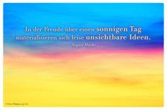 Mein Papa sagt...   In der Freude über einen sonnigen Tag materialisieren sich leise unsichtbare Ideen.  August Macke    Weisheiten und Zitate TÄGLICH NEU auf www.MeinPapasagt.de