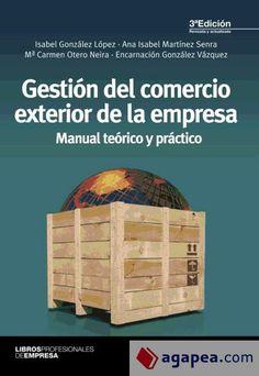 Gestión del comercio exterior de la empresa : manual teórico y práctico