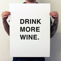 I think you all know I am a wine lover. I drink a glass almost every night. It helps me unwind after a long day. Right now I have bee. Fun Drinks, Alcoholic Drinks, Cocktails, Wine Poster, Wine Tourism, Motivational Phrases, Wine Making, Meaningful Words, Good Advice