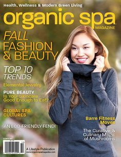 Organic Spa Magazine: Sept-Oct 2013 Fall Fashion & Beauty Issue. Read the entire issue online | #EcoFashion #GreenBeauty #OrganicBeauty #SeptemberIssue #Magazine | #OrganicSpaMagazine
