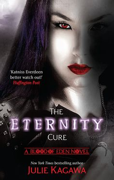 The Eternity Cure - Julie Kagawa. A Blood of Eden Novel. Australasian cover <3