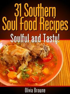 31 Southern Soul Food Recipes - Soulful and Tasty by Olivia Browne, http://www.amazon.com/dp/B00ATGTII0/ref=cm_sw_r_pi_dp_MeOCsb0G6QYFT