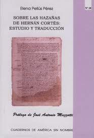 Sobre las hazañas de Hernán Cortés : estudio y traducción / Elena Pellús Pérez ; prólogo de José Antonio Mazzotti - [Alacant] : Universitat d'Alacant, D.L. 2007