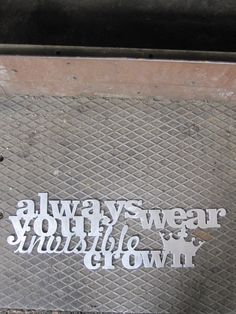 allways weary your invisible crown metal cut sign wall by weldhaus