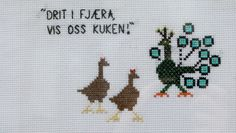 Geriljabroderi - «Drit i fjæra, vis oss kuken! Cross Stitch Embroidery, Cross Stitch Patterns, Diy And Crafts, Arts And Crafts, Cross Stitch Love, Knitting Charts, Needle And Thread, Needlework, Diys