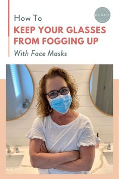 Learn how to keep your glasses from fogging up with face masks on using these 3 tips and tricks! Living On A Budget, Frugal Living Tips, Best Face Mask, Face Masks, Foggy Glasses, Scholarships For College, Shake It Off, Optician, Budgeting Tips
