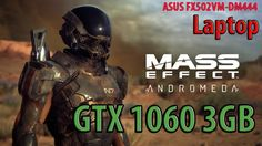 MASS EFFECT ANDROMEDA PC Gameplay Test with GTX 1060 3GB (FX502VMX) - 1080p
