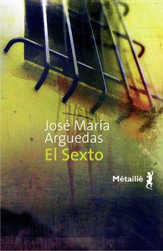 El Sexto/José María Arguedas