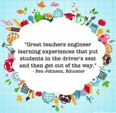 """Great teachers engineer learning experiences that put students in the driver's seat and then get out of the way"" Ben Johnson School Classroom, School Teacher, Teacher Stuff, Classroom Ideas, Classroom Quotes, Teacher Notes, Student Teacher, Future Classroom, Teacher Gifts"