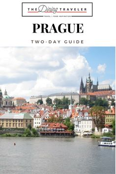 How to spend two days in Prague, Czech Republic. From where to eat to where to stay, a detailed guide on how to make the most of a short trip.