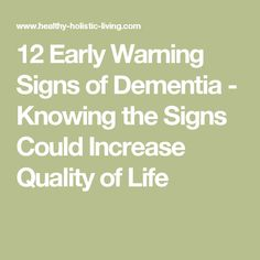 12 Early Warning Signs of Dementia - Knowing the Signs Could Increase Quality of Life