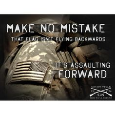 Grunt Style, (always forward) Army Quotes, Military Quotes, Military Mom, Military Veterans, Military History, Grunt Style, Way Of Life, The Life, Usmc