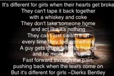 Dierks Bentley ~ Different for Girls....love this!