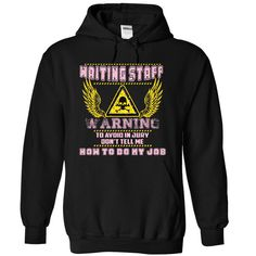 Warning Waiting Staff T-Shirts, Hoodies. SHOPPING NOW ==► https://www.sunfrog.com/LifeStyle/Warning-Waiting-Staff-6329-Black-8349302-Hoodie.html?id=41382