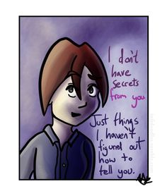 """infjdoodles: """"When I have something that means something to me.. to say it can feel like a secret, even if it isn't. There's the weight of wanting to says things, and finding it difficult to put into words."""""""