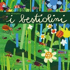 I bestiolini Gek Tessaro Franco Cosimo Panini Best Books To Read, New Books, Good Books, Kitty Crowther, Silent Book, Green School, Outdoor Education, Forest School, Book Projects