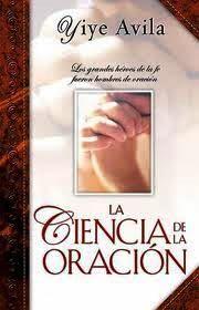 """Descargar Libro """"La Ciencia De La Oración"""" por Yiye Avila (pdf)"""